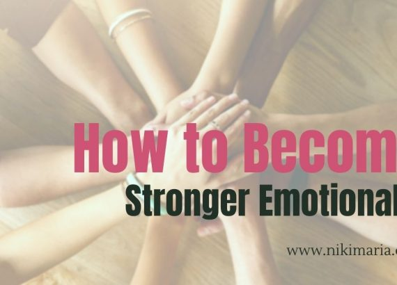 How to become stronger emotionally